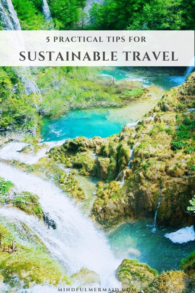 5 Practical Tips to Travel Sustainably - The Mindful Mermaid