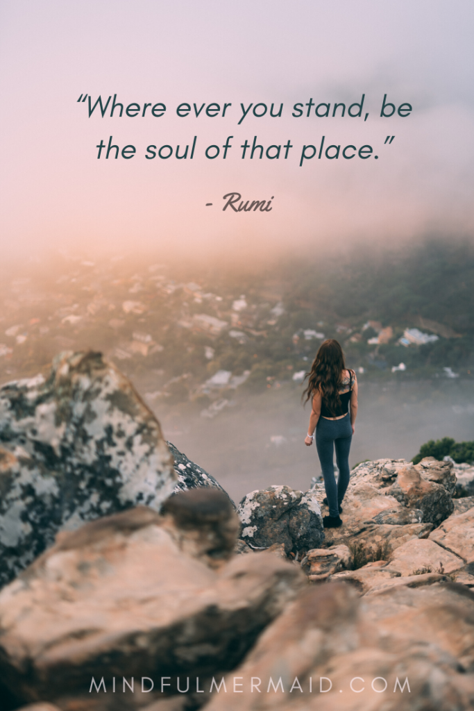 short travel quote rumi quote where ever you stand be the soul of that place