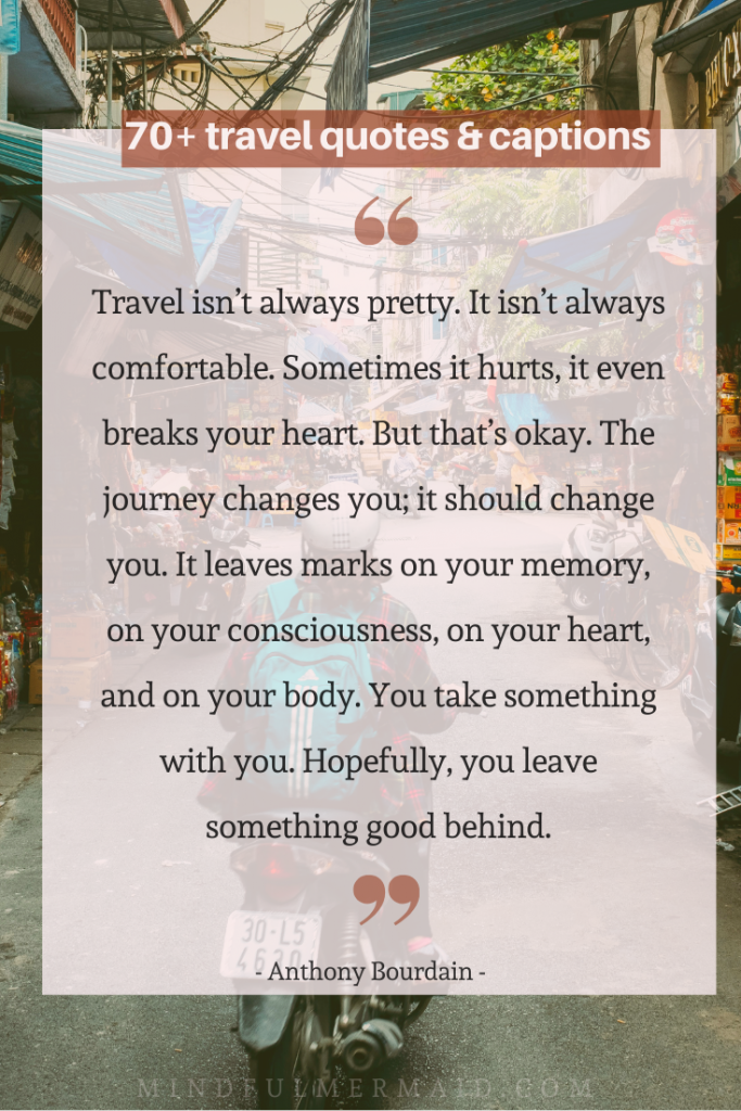"travel captions and quotes. Anthony Bourdain ""travel isn't always pretty"" quote graphic"