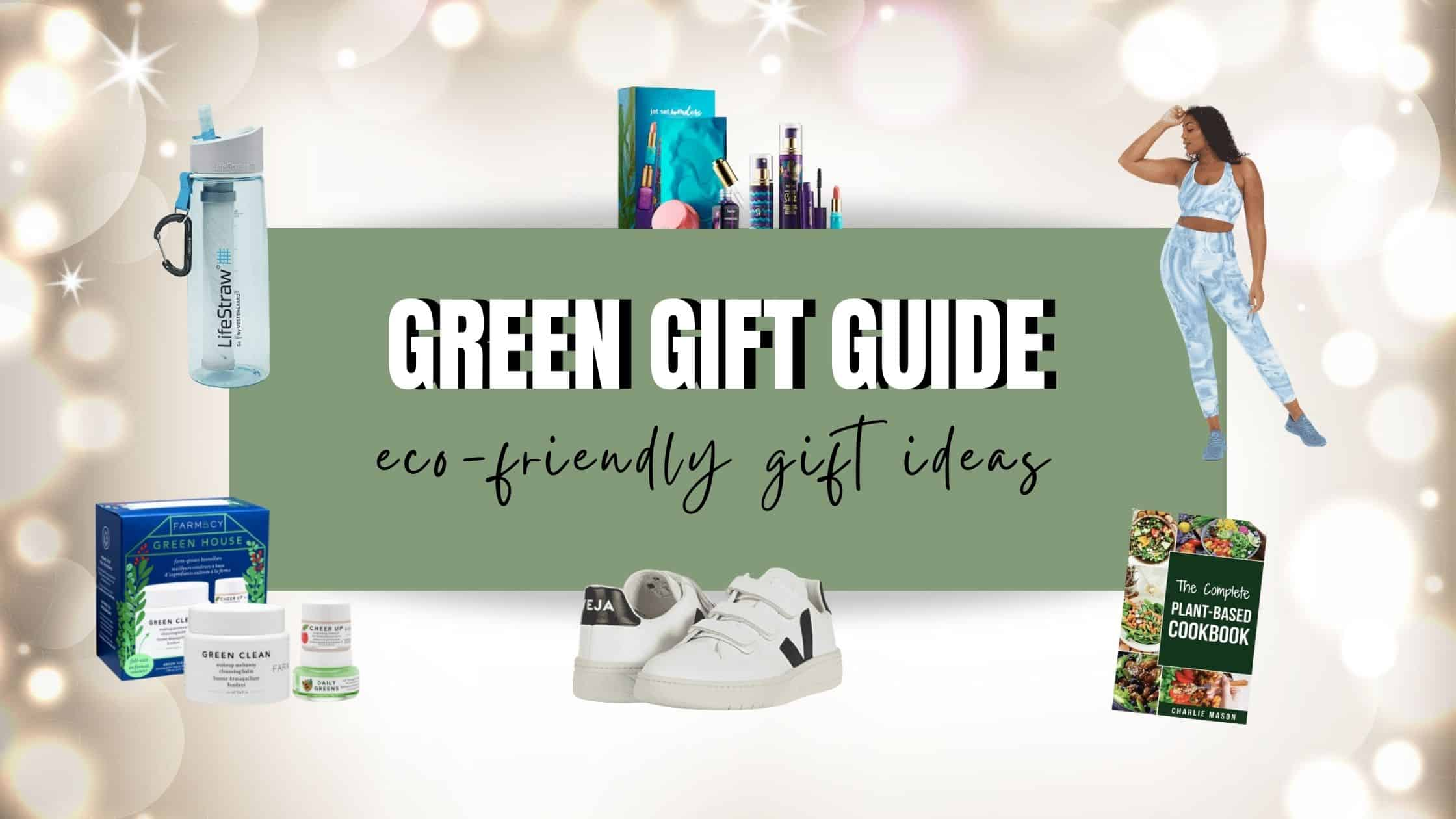 50+ Green Gifts to Give this Holiday Season